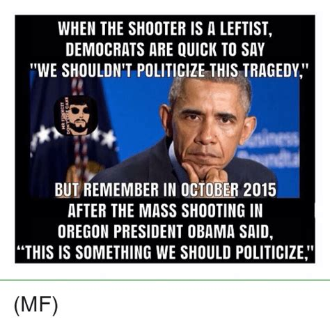 Obama Shooting Meme - when the shooter is a leftist democrats are quick to say