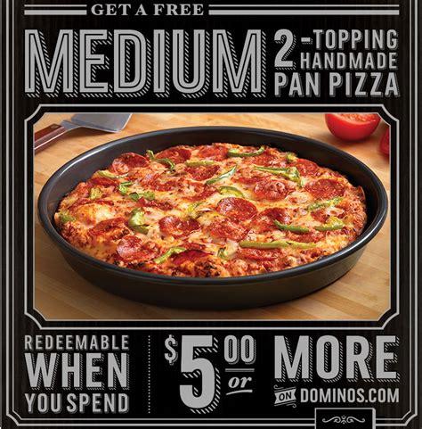 Handmade Pan Pizza Coupon - domino s pizza free medium 2 topping handmade pan pizza w