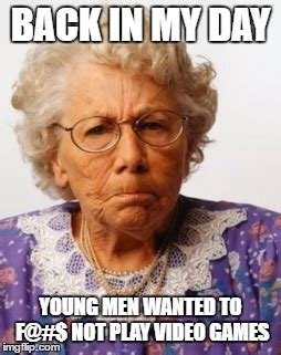 Young Old Lady Meme - image tagged in angry old woman imgflip