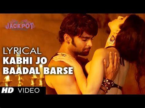 download free mp3 kabhi jo badal barse download quot kabhi jo badal barse quot song video jackpot