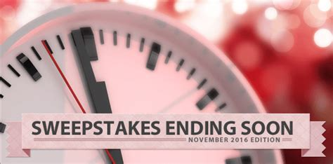 Sweepstakes Ending - sweepstakes ending soon november 2016 edition