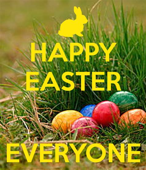 Happy Easter Everyone by Happy Easter Everyone Poster Keep Calm O Matic