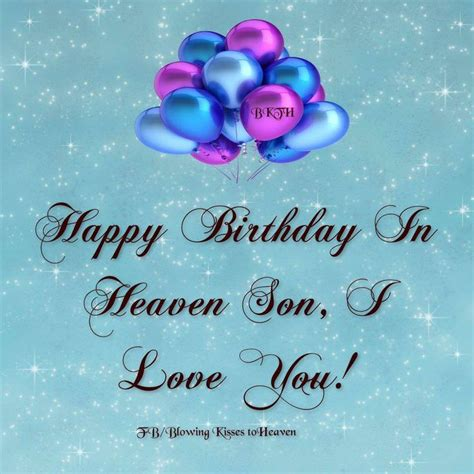 Happy Birthday Wishes In Heaven Happy Birthday To My Son In Heaven Quotes Quotesgram