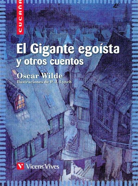 el gigante egoista 8494124765 el gigante ego 237 sta y otros cuentos de oscar wilde oscar wilde libros y julio c 233 sar