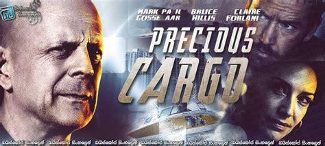 Precious Cargo 2016 Precious Cargo 2016 With Sinhala Subtitles ම ක ල ලය ස හල උපස ර ස සමඟ බය ස ක ප ස හල න