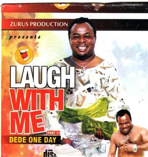 dede noe day dede one day laugh with me 11 nollywood community