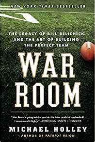 the war room book war room the legacy of bill belichick and the of building the team michael holley
