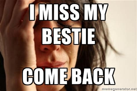 I My by I Miss My Bestie Quotes Quotesgram