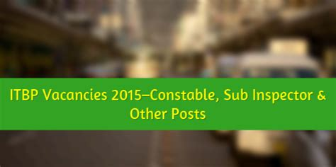 itbp 472 constable driver recruitment 2015 itbpolice nic in jobs itbp vacancies 2015 constable sub inspector other posts