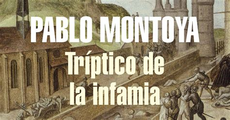 libro trptico de la infamia a s b virtual info tr 237 ptico de la infamia pablo montoya