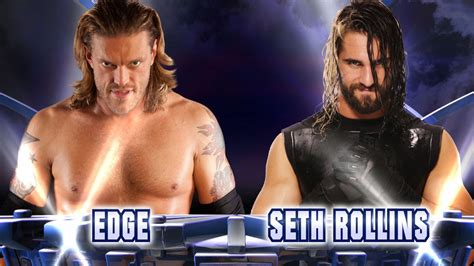 Spear Of Seth edge vs seth rollins match up