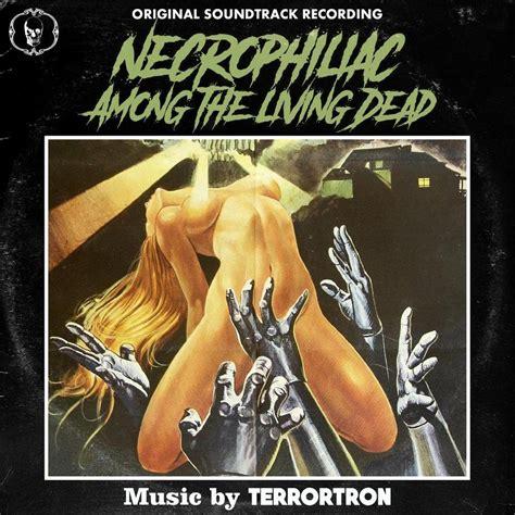 The Living Dead necrophiliac among the living dead original soundtrack
