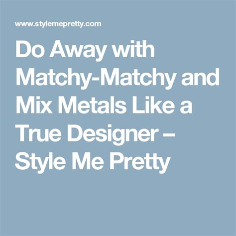 stonegable mixing metals 1000 ideas about mixed metals on pinterest metallic
