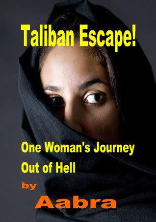 how i escaped evangelical hell a memoir books taliban escape one journey out of hell by aabra
