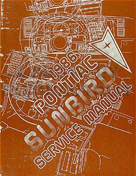 best car repair manuals 1986 pontiac sunbird interior lighting 1986 pontiac sunbird repair shop manual original