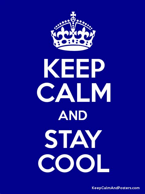 Topi Stay Calm And Keep Cool keep calm and stay cool keep calm and posters generator