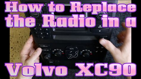 volvo xc90 radio replacement how to replace the radio in the volvo xc90