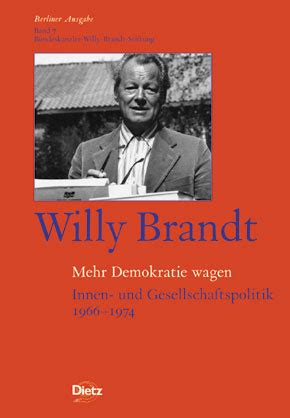 willy brandt mehr demokratie wagen mehr demokratie wagen willy brandt 978 3 8012 0307 8
