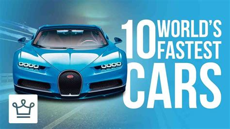 fastest in the world top 10 fastest cars in the world 2017