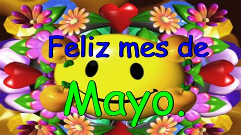 161 feliz mes de mayo feliz mes de mayo youtube