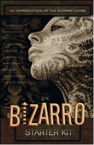 m xico bizarro edition books the bizarro starter kit by carlton mellick iii