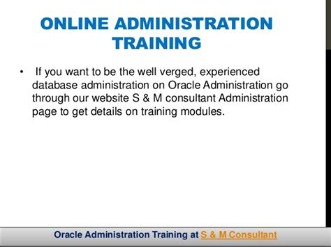 oracle tutorial for experienced oracle database administration training s m consultant