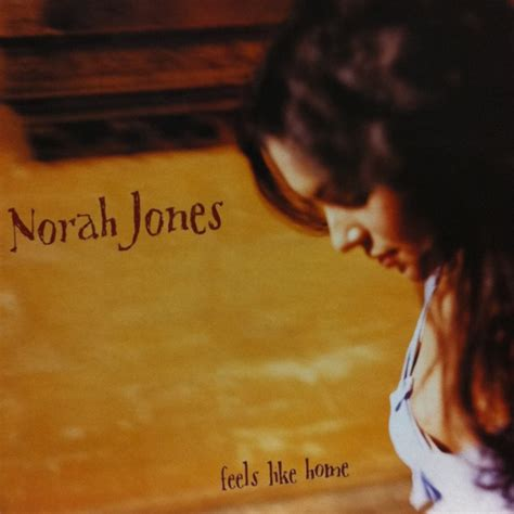 norah jones feels like home