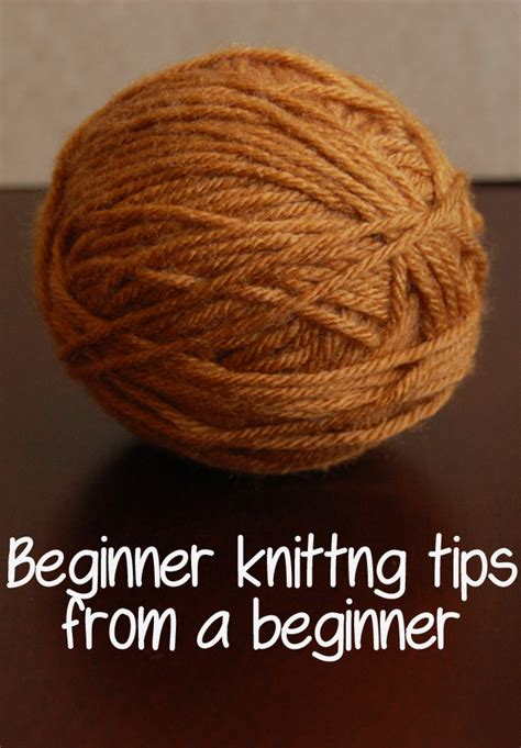 knitting tips beginner knitting tips from a beginner this gal knows