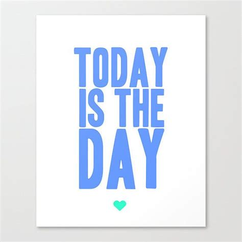 printable workout quotes today is the day quote print motivational quote