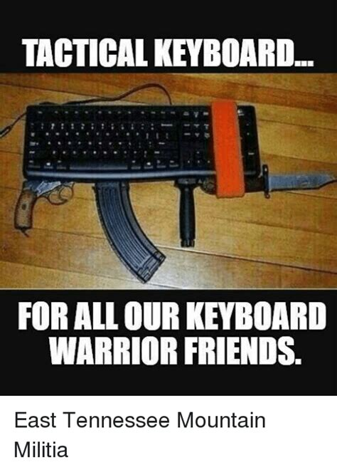 Meme Keyboard - tacticalkeyboard for all our keyboard warrior friends east