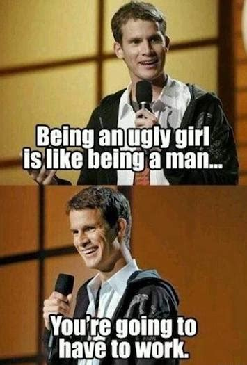 Ugly Girl Meme by Funny Memes Being An Ugly Girl Funny Memes