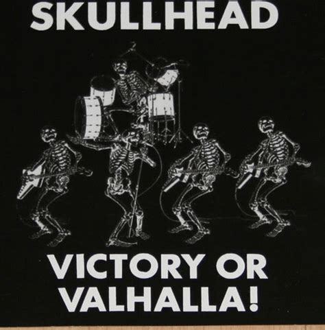 Or Valhalla In Blackness Skullhead Quot Victory Or Valhalla Quot