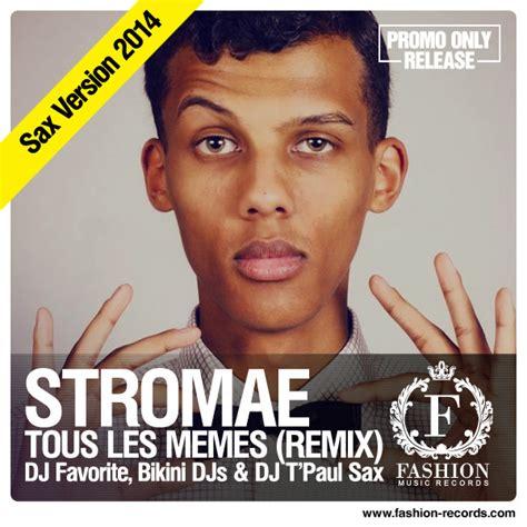 Stromae Meme - stromae tous les memes dj favorite dj kristina