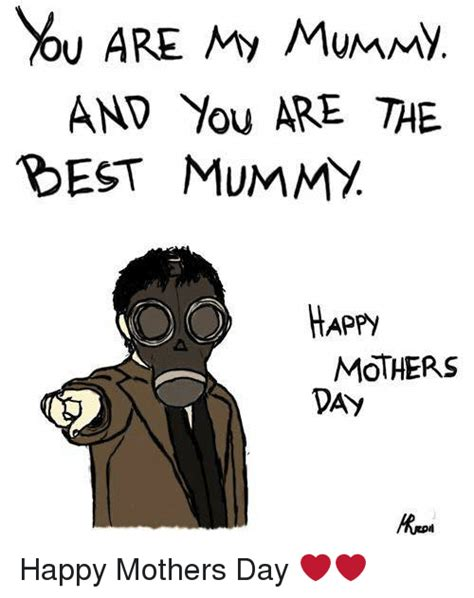 Happy Mothers Day Meme - and you are the est mummy happy mothers day happy mothers