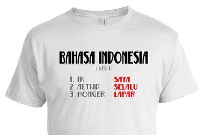 T Shirt Indo tshirt quot bahasa indonesia quot wit toko neba