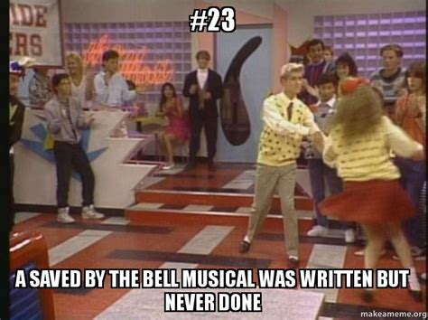Saved By The Bell Meme - 23 a saved by the bell musical was written but never done