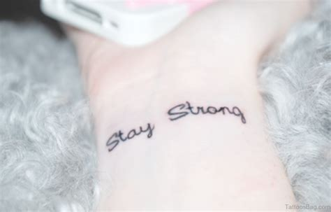 stay strong wrist tattoo 56 alluring stay strong tattoos on wrist