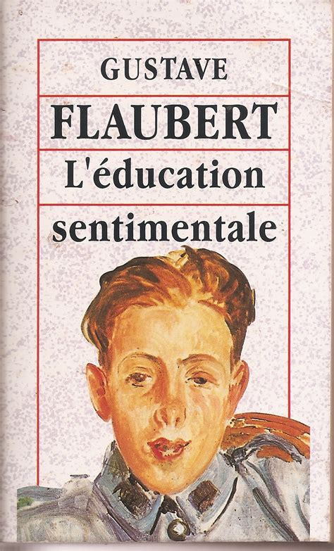 leducation sentimentale 2218971674 couvertures images et illustrations de l 201 ducation sentimentale de gustave flaubert