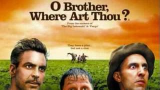 O Brother, Where Art Thou? Soundtrack - YouTube O Brother Where Art Thou Soundtrack