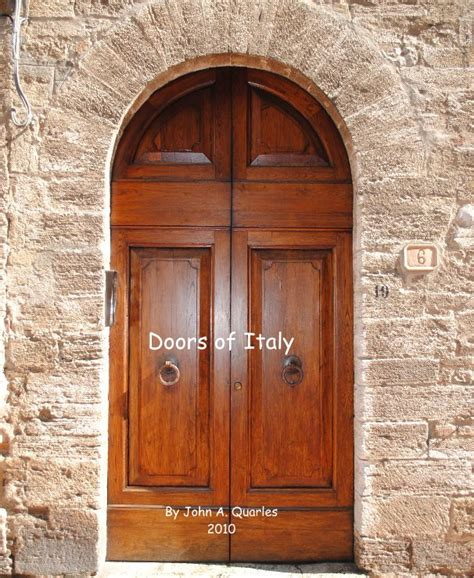 the doors of florence a photographic journey books doors of italy by a quarles 2010