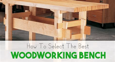 can you get a job with a bench warrant how to select the best woodworking bench