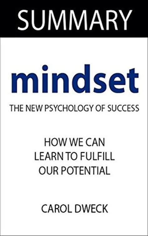 summary mindset the new psychology of success books mindset the new psychology of success by carol dweck
