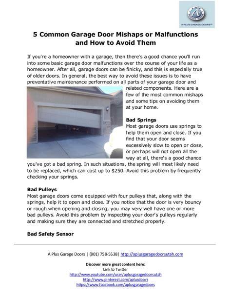 Garage Door Malfunction 5 Common Garage Door Mishaps Or Malfunctions And How To Avoid Them
