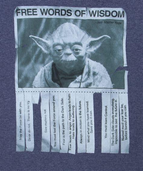 of wisdom yoda words of wisdom t shirt