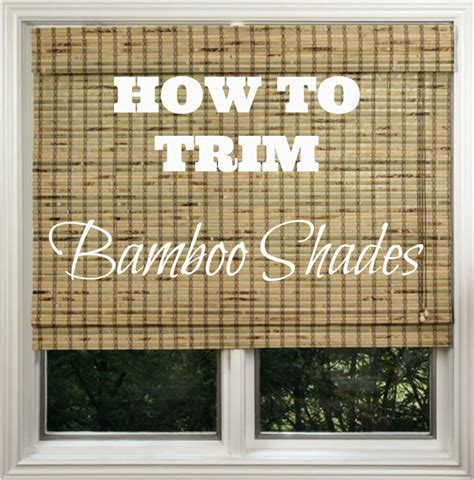 How To Cut Blinds To Fit Window - how to trim bamboo shades