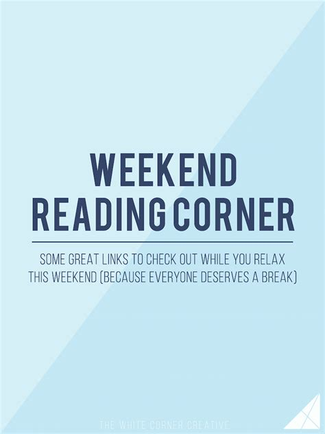 The Weekend Read by Weekend Reading Corner The White Corner Creative