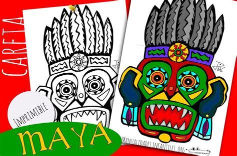 imagenes de los mayas para imprimir m 225 scaras mayas para imprimir y colorear manualidades