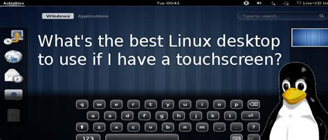 best linux tablets the best linux desktop environments for touch enabled