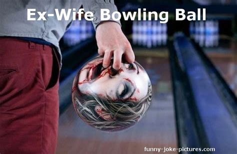 humor quotes bowling ball quotesgram