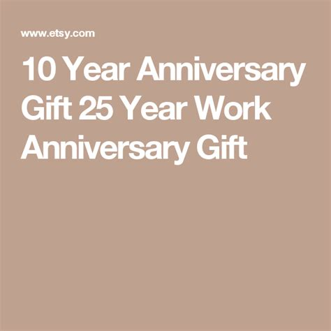 10 Year Employee Anniversary Gifts by 10 Year Anniversary Gift 25 Year Work Anniversary Gift